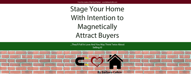 SSP 030: Stage Your Home with Intention to Magnetically Attract Buyers
