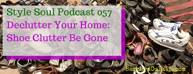 SSP 057: Declutter Your Home: Shoe Clutter Be Gone