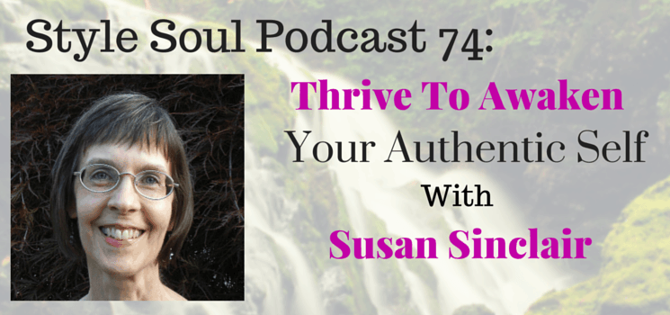 SSP 074: Thrive To Awaken Your Authentic Self with Susan Sinclair