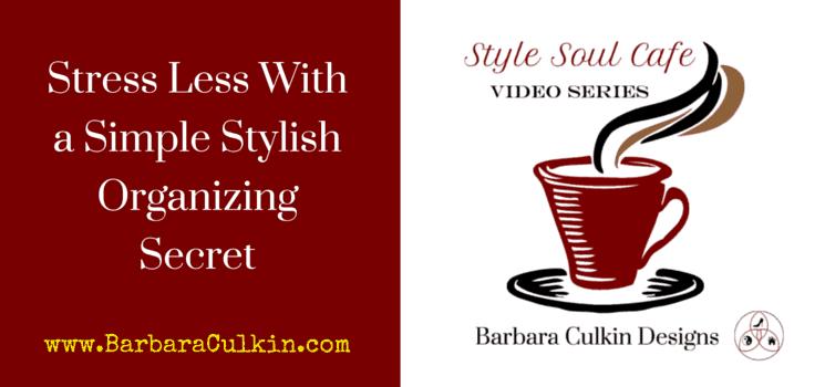 Stress Less With a Simple Stylish Organizing Secret