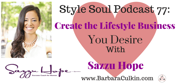 SSP 077: Create the Lifestyle Business You Desire With Sazzu Hope