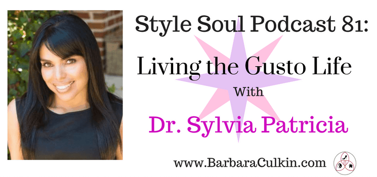 SSP:081 Living the Gusto Life with Dr. Sylvia Patricia