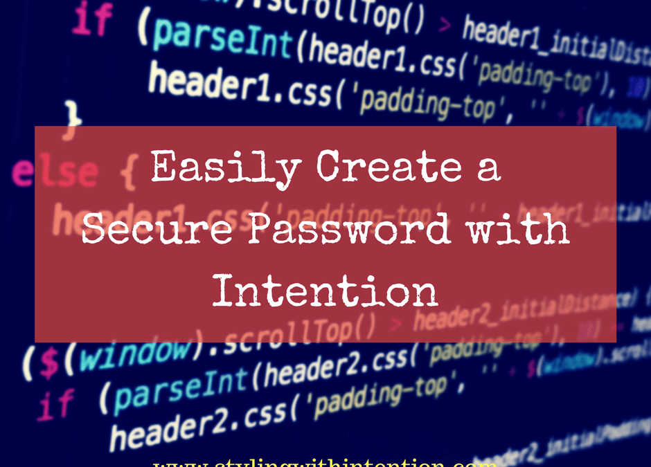 Easily Create a Secure Password with Intention