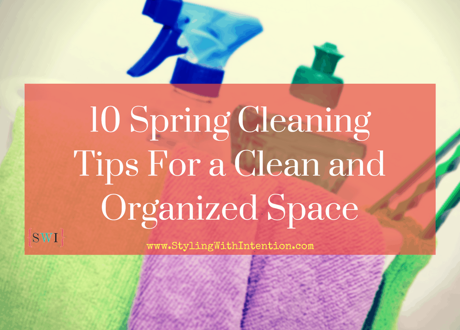 10 Spring Cleaning Tips For a Clean and Organized Space