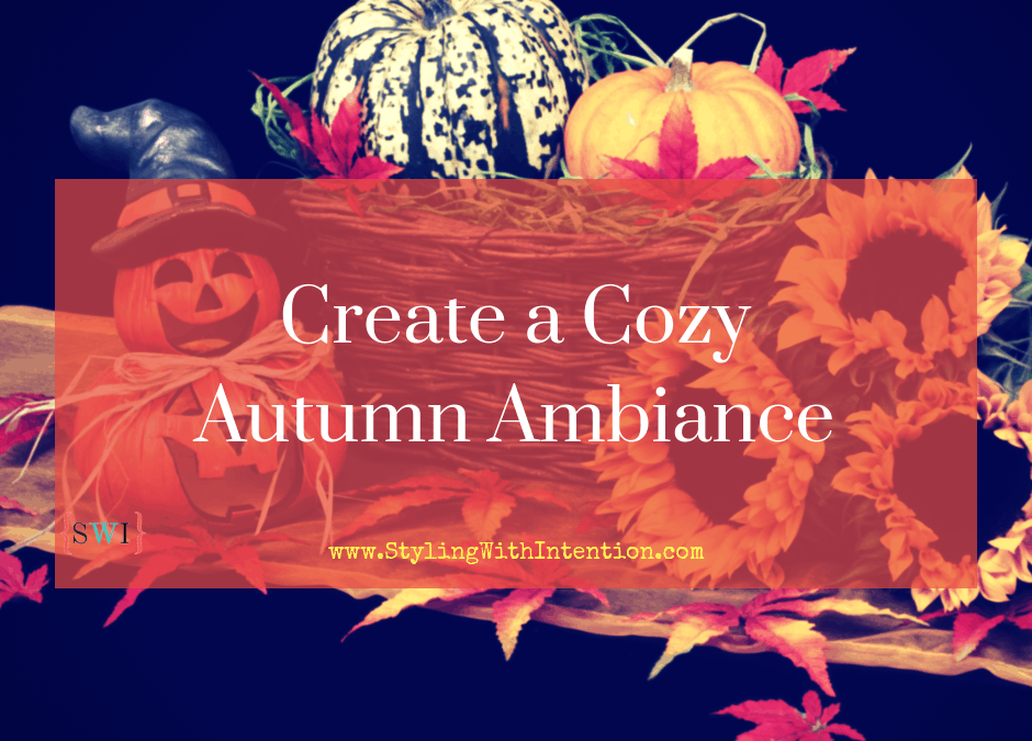 Create a Cozy Autumn Ambiance