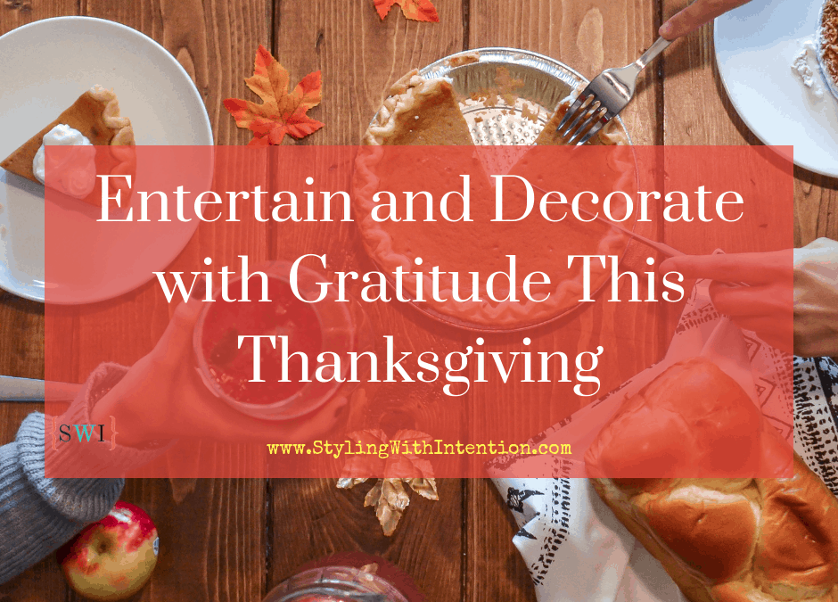 Entertain and Decorate with Gratitude This Thanksgiving