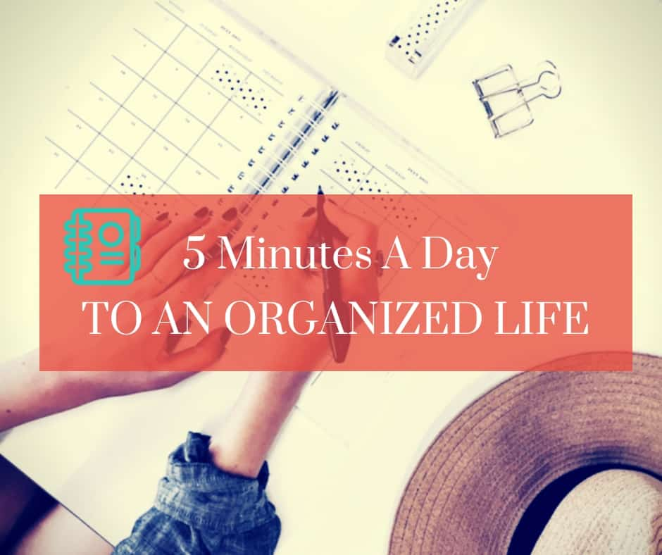 5 minutes a day to organized life